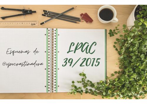 Ley 39/2015 de procedimiento administrativo común de las AAPP en esquemas